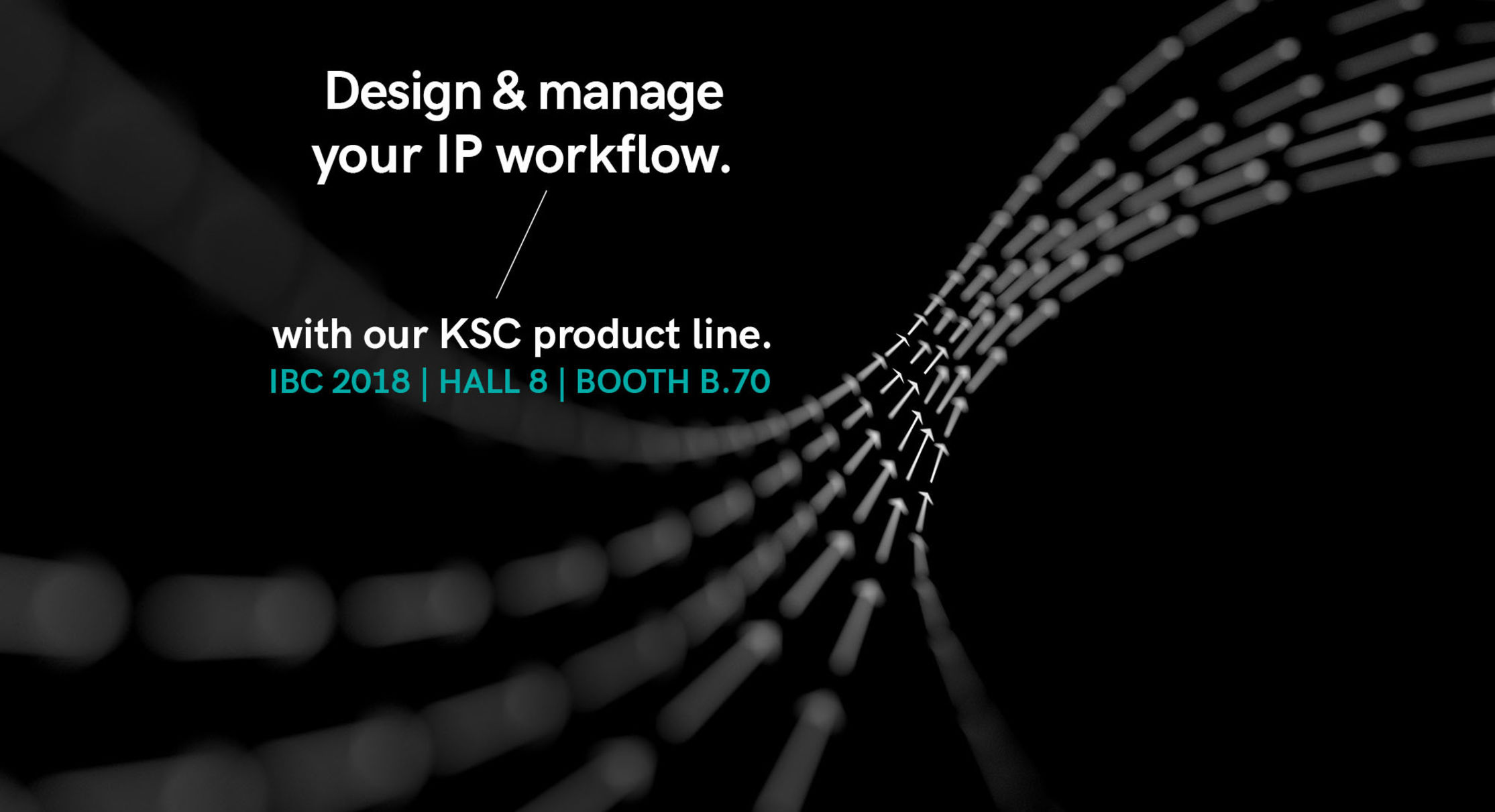 KSC product line at IBC 2018